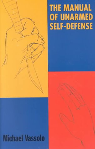 The Manual of Unarmed Self-Defense