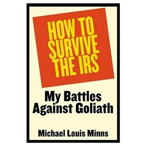 9781569801703: How to Survive the IRS: My Battles Against Goliath