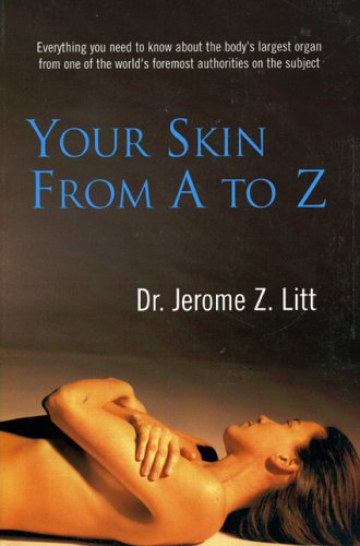 Your Skin From A To Z: Jerome Z. Litt