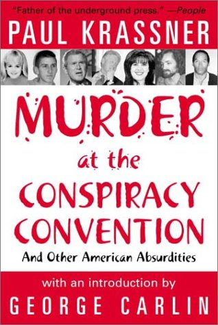 9781569802311: Murder at the Conspiracy Convention: And Other American Absurdities