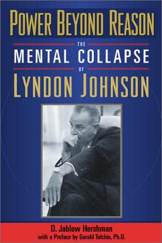 9781569802434: Power Beyond Reason: The Mental Collapse of Lyndon Johnson