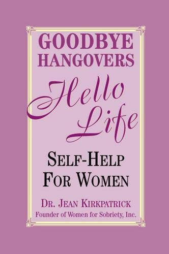 9781569802489: Goodbye Hangovers, Hello Life: Self Help for Women
