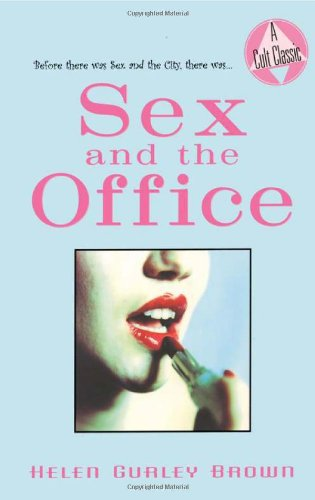 Sex and the Office (Cult Classics) (1569802750) by Helen Gurley Brown