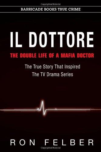 9781569802786: Il Dottore: The Double Life of a Mafia Doctor