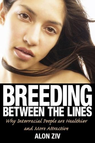 9781569803066: Breeding Between the Lines: Why Interracial People are Healthier and More Attractive