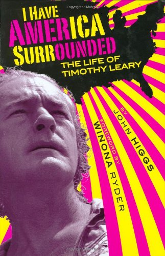 9781569803158: I Have America Surrounded: A Biography of Timothy Leary
