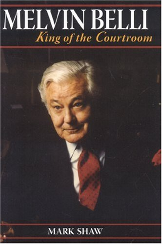 9781569803240: Melvin Belli: King of the Courtroom