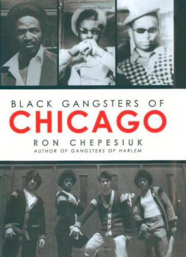 Black Gangsters of Chicago (Hardcover): Ron Chepesiuk