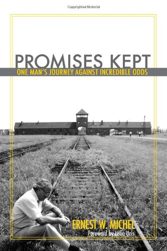Promises Kept: One Man's Journey Against Incredible Odds: Michel, Ernest W.