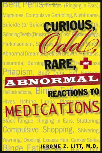Curious Odd Rare and Abnormal Reactions to: Litt, Dr. Jerome