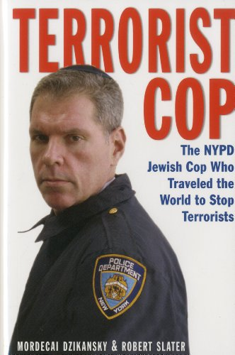 9781569804452: Terrorist Cop: The NYPD Jewish Cop Who Traveled the World to Stop Terrorists
