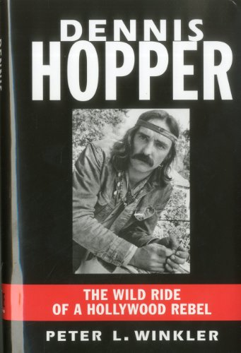 9781569804490: Dennis Hopper: The Wild Ride of a Hollywood Rebel
