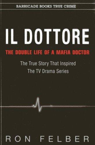 9781569804919: Il Dottore: The Double Life of a Mafia Doctor