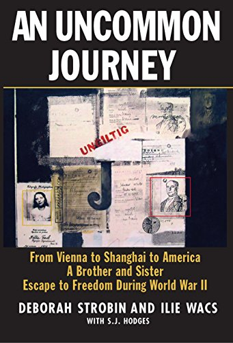 9781569805046: An Uncommon Journey: From Vienna to Shanghai to America-A Brother and Sister Escape the Nazis