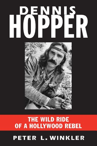9781569805138: Dennis Hopper: The Wild Ride of a Hollywood Rebel