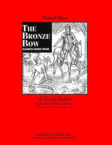 9781569823101: Bronze Bow: Novel-Ties Study Guide
