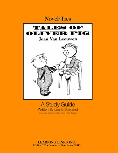 Tales of Oliver Pig: Novel-Ties Study Guide (9781569825938) by Jean Van Leeuwen