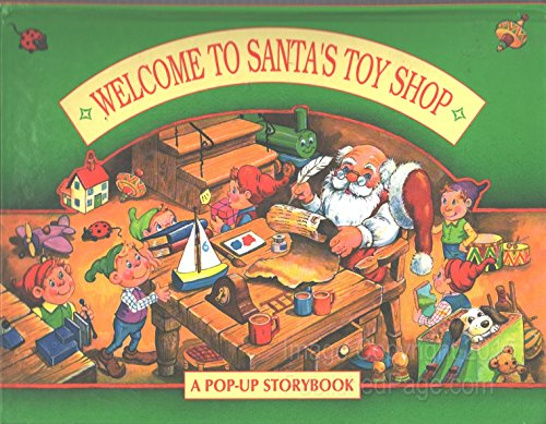 Welcome to Santa's Toy Shop: a Pop Up Story Book