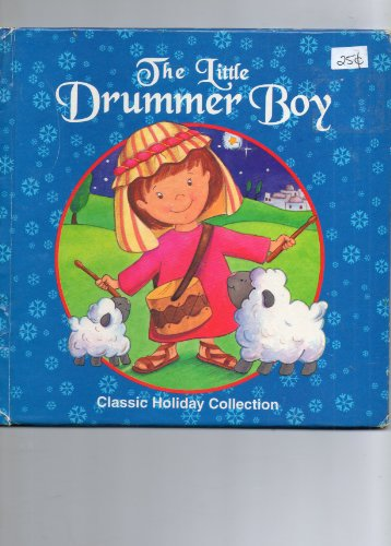 The Little Drummer Boy (Classic Holiday Collection): Dandi Daley Mackall