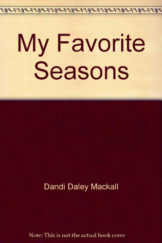 My Favorite Seasons (9781569873304) by Dandi Daley Mackall