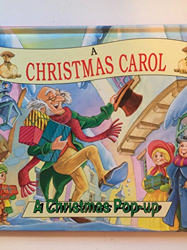 A Christmas Carol, a Christmas Pop-Up Book: Dickens, Charles