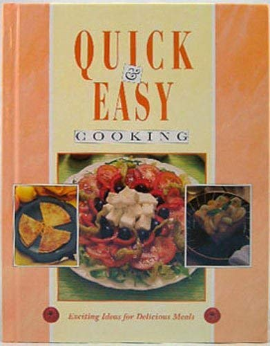 Quick & Easy Cooking: Exciting Ideas for Delicious Meals