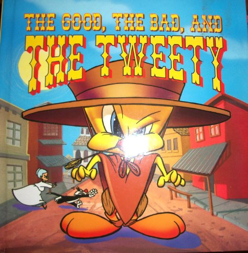 9781569874837: The Good, the Bad and the Tweety