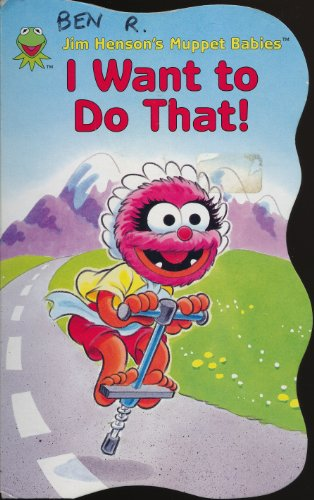 9781569877333: I Want to Do That (Jim Henson's Muppet Babies)