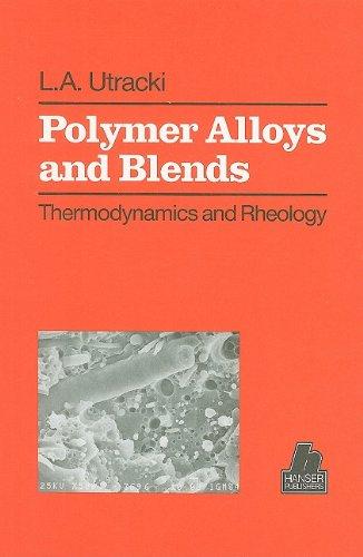 Polymer Alloys and Blends: Leszek A. Utracki