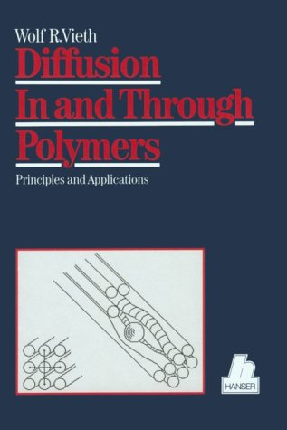 9781569901069: Diffusion in and Through Polymers : Principles and Applications