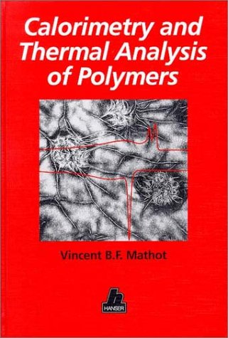 9781569901267: Calorimetry and Thermal Analysis of Polymers