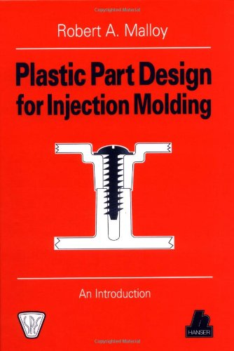 Plastic Part Design for Injection Molding :
