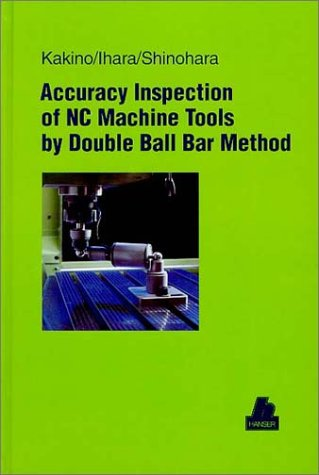 9781569901601: Accuracy Inspection of Nc Machine Tools by Double Ball Bar Method
