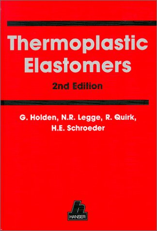 Thermoplastic Elastomers,2nd edition: holden,g, n.r. legge,r.quirk, and h.e. schroeder