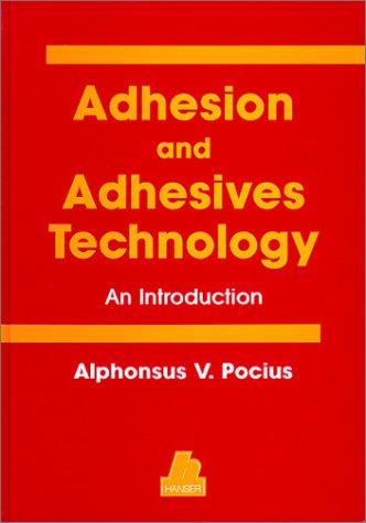 Adhesions and Adhesives Technology: Pocius, Alphonsus V.