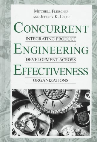 9781569902318: Concurrent Engineering Effectiveness: Integrating Product Development Across Organizations