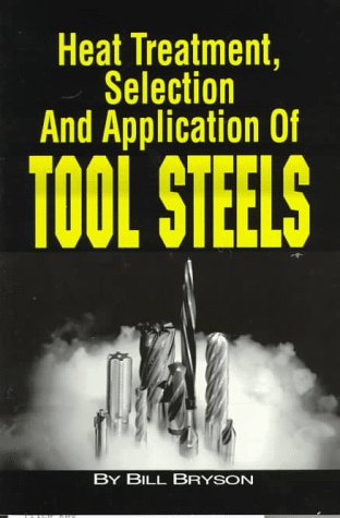 9781569902387: Heat Treatment, Selection, and Application of Tool Steels