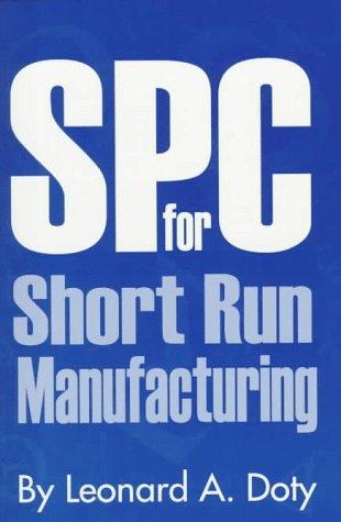 Spc for Short Run Manufacturing: Doty, Leonard A.