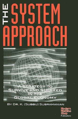 The System Approach (Modern Machine Shop Books): Subramanian, K.