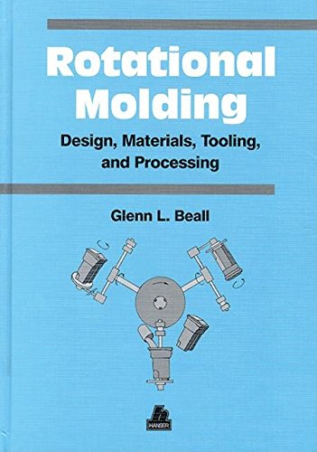 9781569902608: Rotational Molding Design, Materials, Tooling and Processing