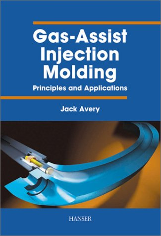 9781569902981: Gas Assist Injection Molding