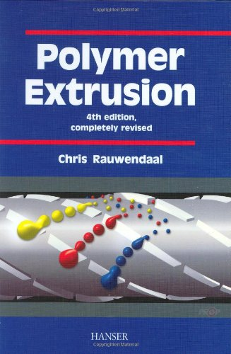 Polymer Extrusion, 4th Edition: Chris Rauwendaal