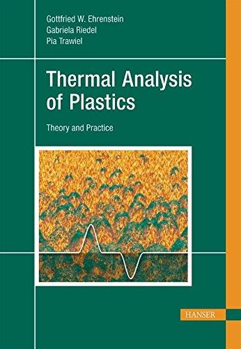 Thermal Analysis of Plastics: Theory and Practice: Ehrenstein, Gottfried W.