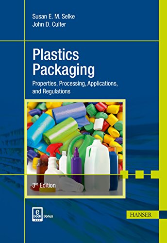 Plastics Packaging 3E: Properties, Processing, Applications, and: Selke, Susan E.M.