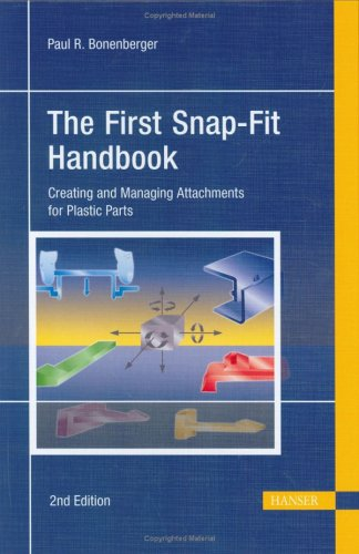 9781569903889: The First Snap-Fit Handbook 2E: 'Creating and Managing Attachments for Plastics Parts