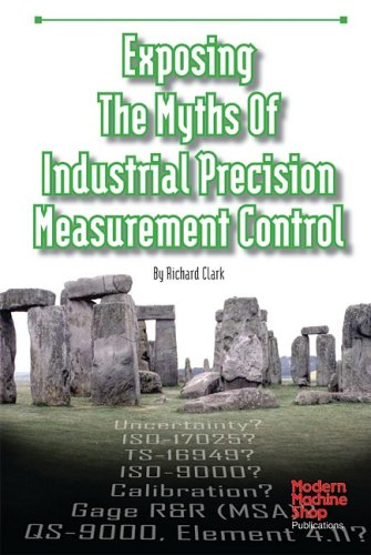9781569903933: Exposing the Myths of Industrial Precision Measurement Control (Modern Machine Shop Books)
