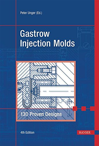Gastrow Injection Molds 4e: 130 Proven Designs (Hardback)