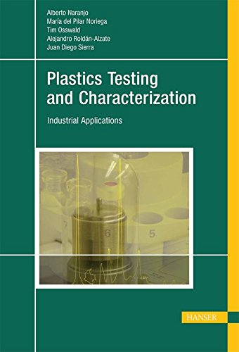 Plastics Testing and Characterization: Industrial Applications: Naranjo, Alberto C./