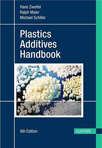 Plastics Additives Handbook 6E: Hans Zweifel