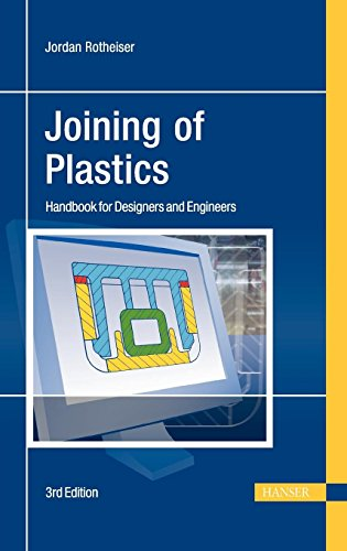 Joining Of Plastics: Handbook For Designers And